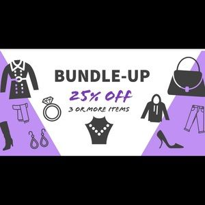 BUNDLE for Savings 25% off 3 or more items!!